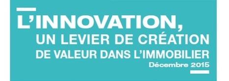 L'innovation, un levier de création de valeur dans l'immobilier | Design, Innovation et Marketing | Scoop.it
