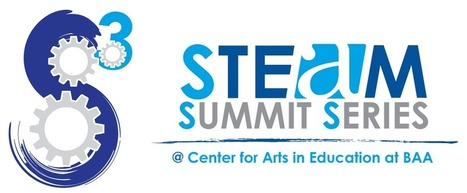 MA: STEAM Summit Series @ Center for Arts in Education at BAA | Boston Arts Academy | Digital Media Literacy + Cyber Arts + Performance Centers Connected to Fiber Networks | Scoop.it