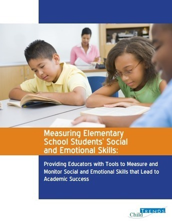 Measuring Elementary School Students' Social and Emotional Skills: Providing Educators with Tools to Measure and Monitor Social and Emotional Skills that Lead to Academic Success | Data Management for SEL | Scoop.it