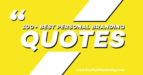 100+ Best Personal Branding Quotes Ever   Personal Branding & Leadership Coaching   Scoop.it