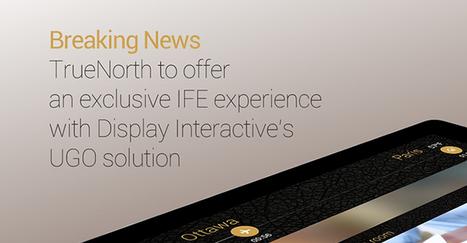 Display Interactive's UGO IFE solution to board business jets with TrueNorth Avionics. | UGO | IFE, IFEC | Scoop.it