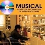 Apertura C – Musical (Centro de Información de Música Boliviana del CEDOAL) | Espacio Simón I. Patiño | Documentación musical | Scoop.it
