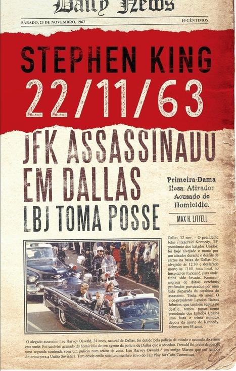 Marcador de Livros: E se fosse possível alterar a História? 22/11/63, o novo romance de Stephen King, nas livrarias a 14 de novembro | Ficção científica literária | Scoop.it