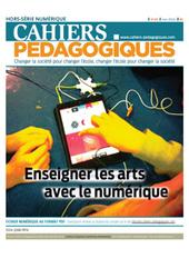 Enseigner les arts avec le numérique - Les Cahiers pédagogiques | fle&didaktike | Scoop.it