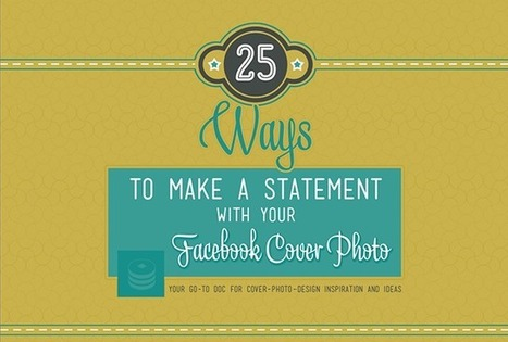 25 Ways to Make a Statement with Your Facebook Cover Photo | MarketingHits | Scoop.it