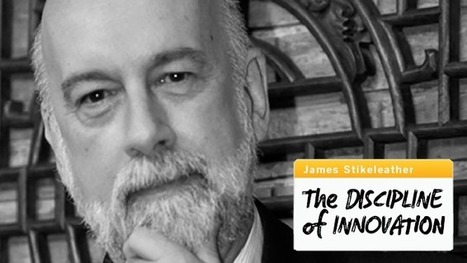 Innovation Excellence | James Stikeleather: The Discipline of Innovation | Economie de l'innovation | Scoop.it