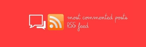 WP Multisite Most Commented Posts RSS | RSS Circus : veille stratégique, intelligence économique, curation, publication, Web 2.0 | Scoop.it