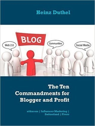 The Ten Commandments for Blogger and Profit: attkacom | Influencer Marketing | Switzerland | Fiverr eBook: Heinz Duthel: Amazon.es: Tienda Kindle | Book Bestseller | Scoop.it