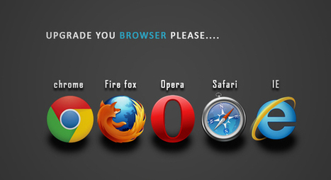 Why Should I Upgrade My Browser   Tech Stream   How I would love to experience World Wide Web   Scoop.it