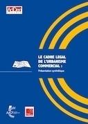 Le cadre légal de l'urbanisme commercial : une présentation synthétique de l'AdCF et du cabinet AdDen via @l_AdCF | Foncier et développement économique | Scoop.it