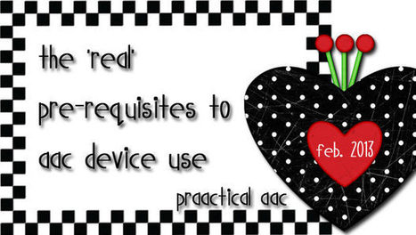 The 'Real' Pre-requisites to AAC Device Use | Aided Language Input | Scoop.it