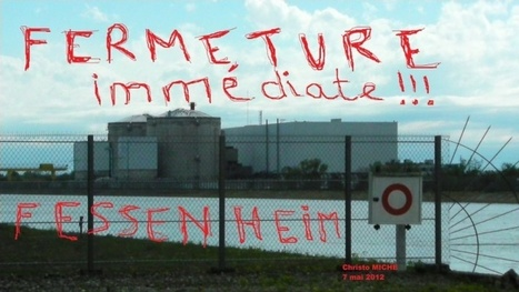 L'arrêt définitif de Fessenheim (68) c'est en 2013 ! Et pas fin 2016 ! | Le Côté Obscur du Nucléaire Français | Scoop.it
