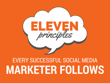 11 Principles Every Successful Social Media Marketer Follows | Social Media, Digital Marketing | Scoop.it
