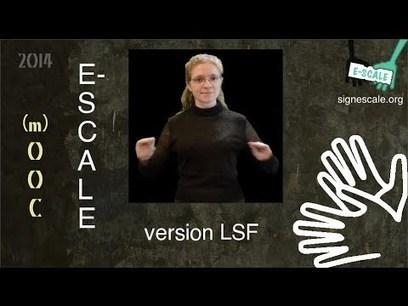 MOOC E-SCALE: E-space Sourd de Co-Apprentissage en Langues Étrangères | Mooc et apprentissage des langues | Scoop.it
