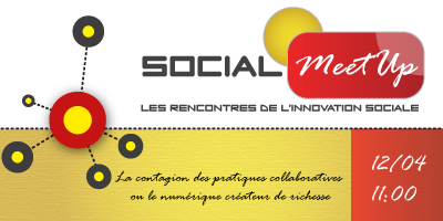 Social MeetUp, les rencontres des innovations sociales, le 12 avril | Actu webmarketing et marketing mobile | Scoop.it