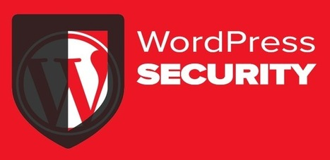 14 Easy Ways To Make Your WordPress Website More Secure | Time to Learn | Scoop.it