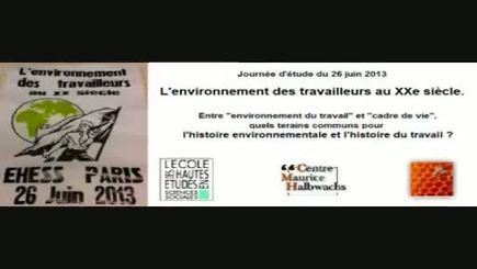 L'environnement des travailleurs au XXe siècle   Ecole des Hautes Etudes en Sciences Sociales (podcast, 2013, 2h40)   Transition écologique et Emploi-Formation en Ile-de-France   Scoop.it