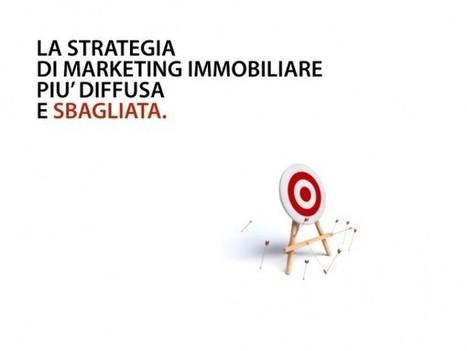 La strategia di web marketing immobiliare più diffusa [e sbagliata] | Web Marketing Immobiliare | Scoop.it