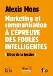 Marketing et communication à l'épreuve des foules intelligentes - Bloc-Notes de Bertrand Duperrin | Personal Branding and Professional networks - @TOOLS_BOX_INC @TOOLS_BOX_EUR @TOOLS_BOX_DEV @TOOLS_BOX_FR @TOOLS_BOX_FR @P_TREBAUL @Best_OfTweets | Scoop.it