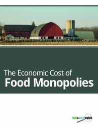 The Economic Cost of Food Monopolies | Food & Water Watch | YOUR FOOD, YOUR HEALTH: Latest on BiotechFood, GMOs, Pesticides, Chemicals, CAFOs, Industrial Food | Scoop.it