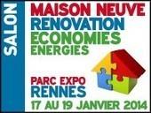 Le salon de la maison neuve, de la rénovation et des économies d'énergie ouvre ses portes au Parc Expo de Rennes du 17 au 19 janvier 2014 | Le flux d'Infogreen.lu | Scoop.it