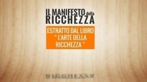 Manifesto della ricchezza (estratto dal libro l'Arte della Ricchezza) | Wellness Finanziario: il blog di Alfio Bardolla | Millionaire-Mind (Learn To Be Rich) | Scoop.it