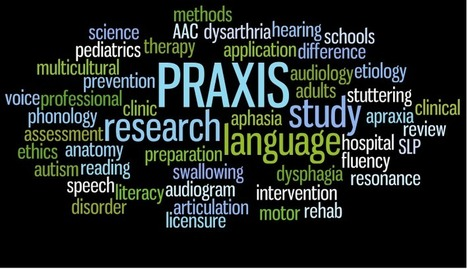 PrAACtical Tips for Passing the SLP PRAXIS on the First Try, Part 1 | teaching information | Scoop.it