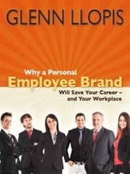 "Why a Personal ""Employee Brand"" Will Save Your Career and Your Workplace 