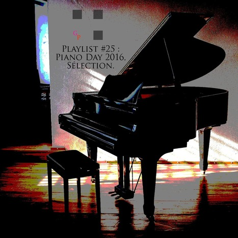 Playlist #25 : Piano Day 2016, sélection —   Musical Freedom   Scoop.it