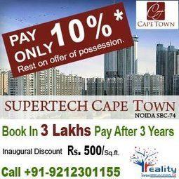 Supertech Capetown - New Residential Flats in Noida | Reality junction infra Pvt Ltd | Scoop.it