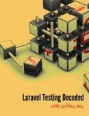 Laravel Testing Decoded - Free eBook Share | Pepper Shou-san | Scoop.it