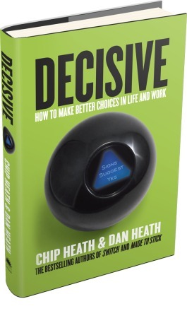 Decisive - Heath Brothers   Books That Made Me Think Differently   Scoop.it