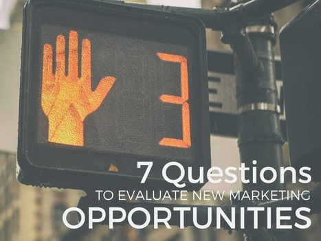7 Questions to Evaluate New Marketing Opportunities - Fluxe Digital Marketing | Content Marketing | Scoop.it