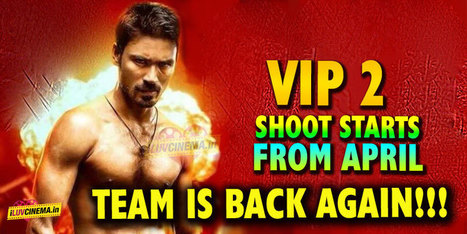 VIP 2 Shoot starts from April – Team is back again!!!   kollywood   Scoop.it