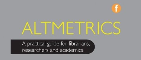 Altmetrics: What they are and why they should matter to the library and information community | CILIP | Altmetrics | Scoop.it