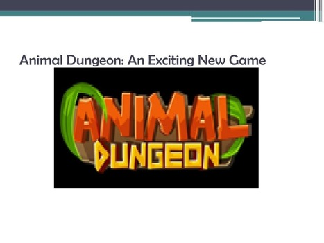 Animal Dungeon : An Exciting New Game | edocr | Appimize Studio | Scoop.it
