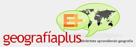 Geografía Plus | Noticias, Recursos y Contenidos sobre Aprendizaje | Scoop.it