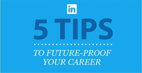 Why it Pays to be Adaptable: Tips to Future-Proof Your Career [INFOGRAPHIC] | All About LinkedIn | Scoop.it