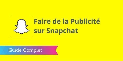 ▶ Faire de la Publicité sur Snapchat : le Guide Complet   Social Selling & Media sociaux en B2B   Scoop.it