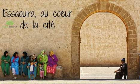 Essaouira - au coeur de la cité | Détente et bien être | Scoop.it