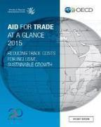 Aid for Trade at a Glance 2015 - Reducing Trade Costs for Inclusive, Sustainable Growth | International aid trends from a Belgian perspective | Scoop.it