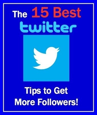 The 15 Best Twitter Tips to Get More Followers!  [Infographic] | SM | Scoop.it