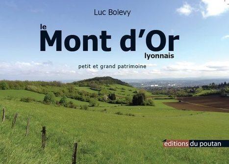 Un article sur l'ouvrage de Luc Bolevy, Le Mont d'Or lyonnais via PIERRESECHE.COM | Histoire et patrimoine Beaujolais Bourgogne | Scoop.it