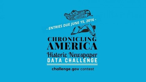 Newspaper Repositories: NEH Announces Chronicling America Data Challenge Competition | Beyond the Stacks | Scoop.it