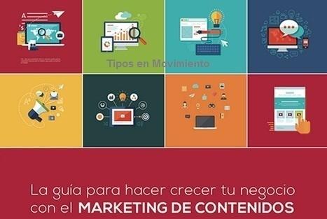Guía para hacer crecer tu negocio con el marketing de contenidos | Tipos en Movimiento - Producción Audiovisual | Scoop.it