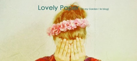 Lovely Paper {Oh my Garden ! le blog} : ○ L'interview - Maillo ○ | Entrevues | Scoop.it
