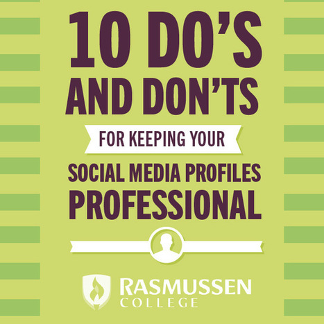 Social Media Do's & Don'ts: 10 Tips for Keeping Your Profiles Professional | Social Media Professionalism | Scoop.it