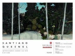 Santiago Quesnel @ ELSI DEL RIO | ELSI DEL RIO Arte Contemporáneo | Scoop.it