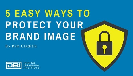 5 Easy Ways to Protect Your Brand Image #marketing #branding | Social Media, Content Marketing and User Experience | Scoop.it