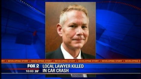Criminal defense attorney killed in car crash - MyFox Detroit | Law News | Scoop.it